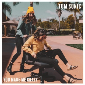 TOM SONIC - YOU MAKE ME CRAZY